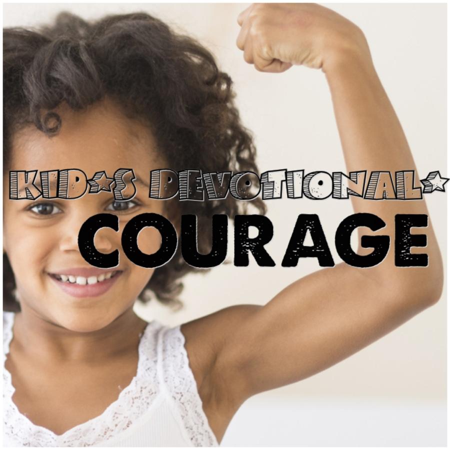 Children's Devotional: Courage